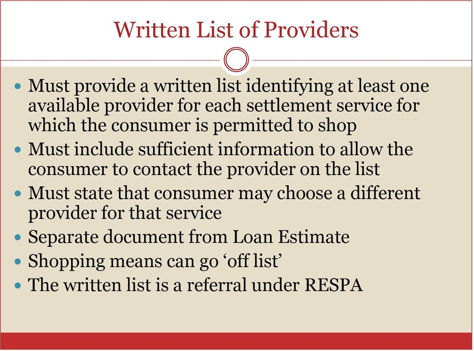 consumer to contact the provider on the list Must state that consumer may choose a different provider for that