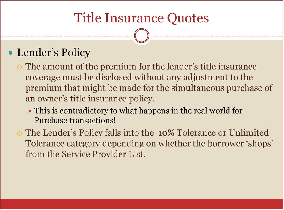insurance policy. This is contradictory to what happens in the real world for Purchase transactions!
