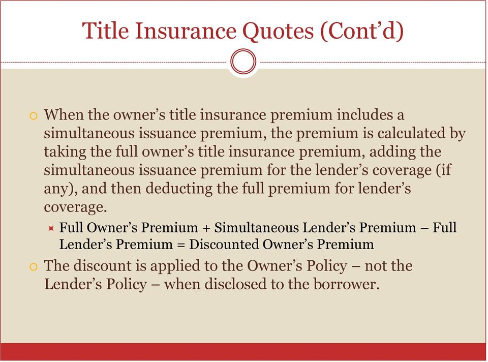 any), and then deducting the full premium for lender s coverage.