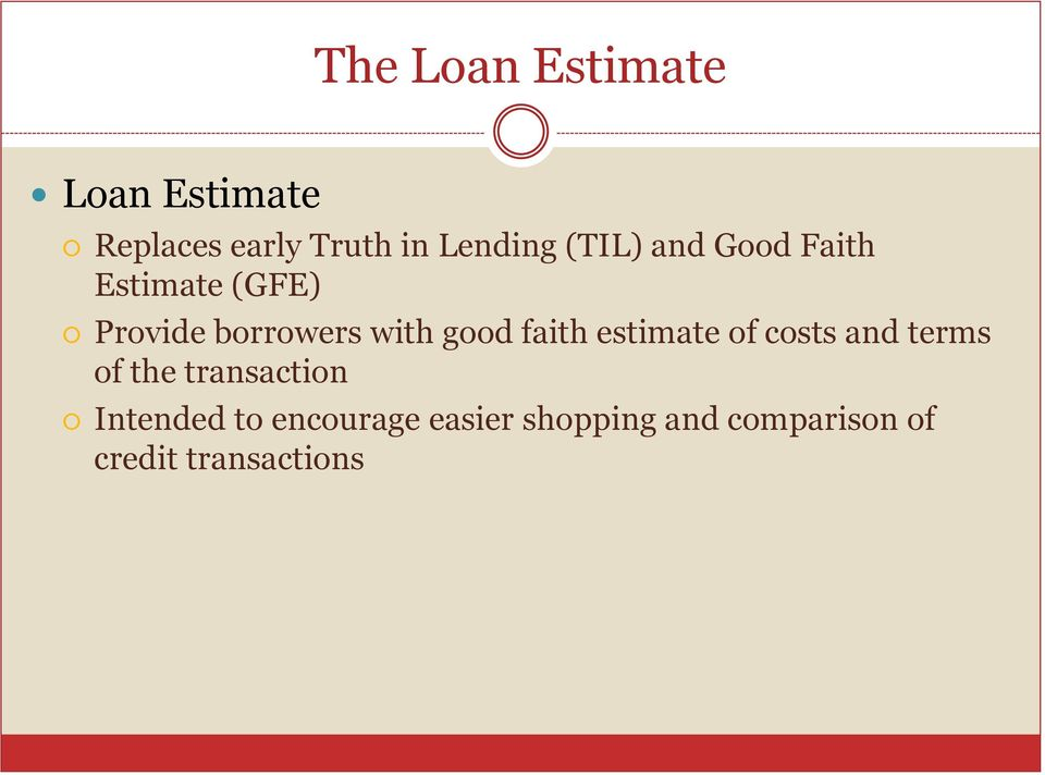 faith estimate of costs and terms of the transaction Intended