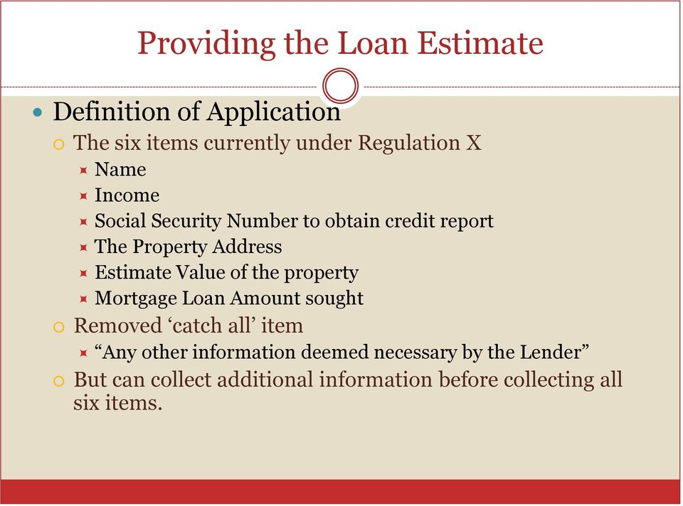 Value of the property Mortgage Loan Amount sought Removed catch all item Any other information