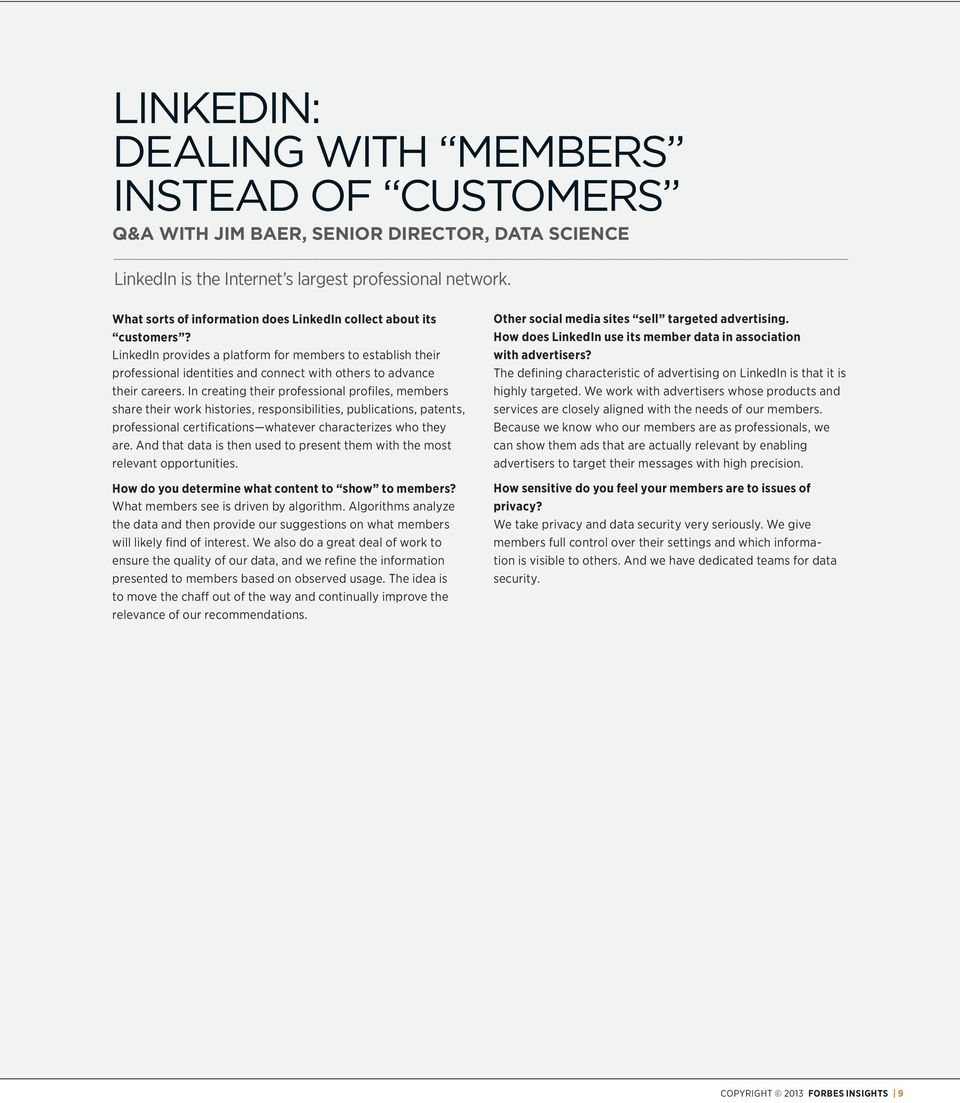 LinkedIn provides a platform for members to establish their professional identities and connect with others to advance their careers.