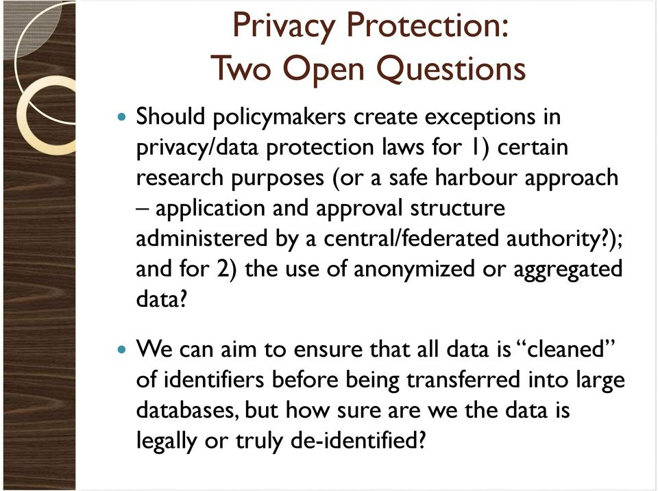 central/federated authority?); and for 2) the use of anonymized or aggregated data?