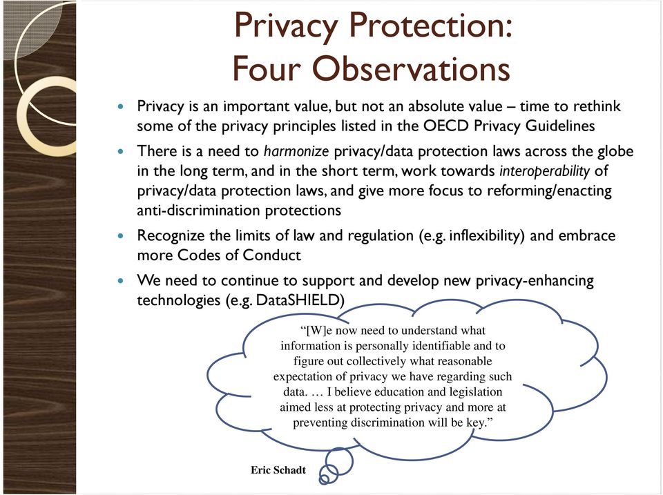 reforming/enacting anti-discrimination protections Recognize the limits of law and regulation (e.g. inflexibility) and embrace more Codes of Conduct We need to continue to support and develop new privacy-enhancing technologies (e.