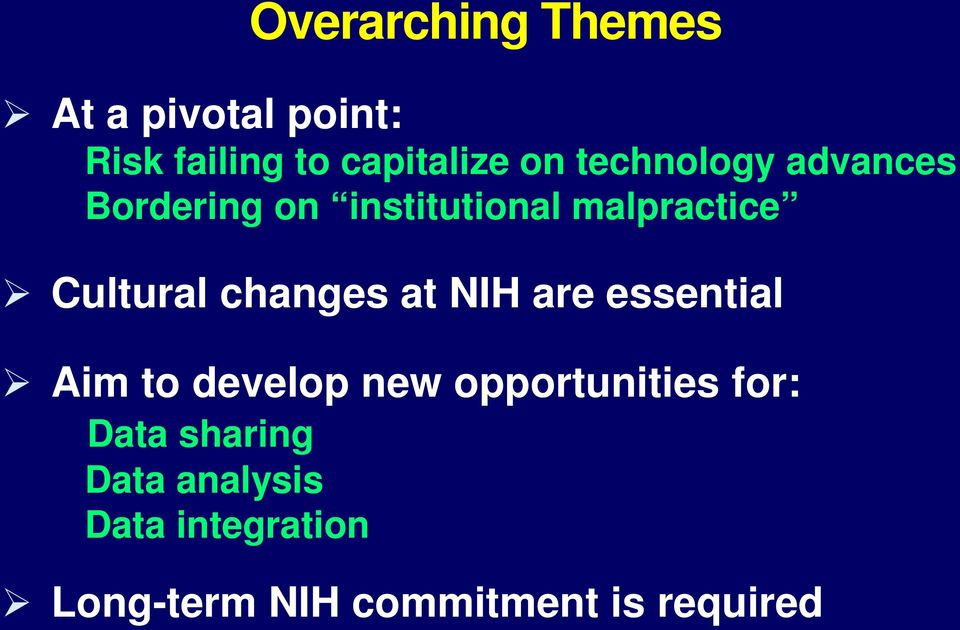 changes at NIH are essential Aim to develop new opportunities for: