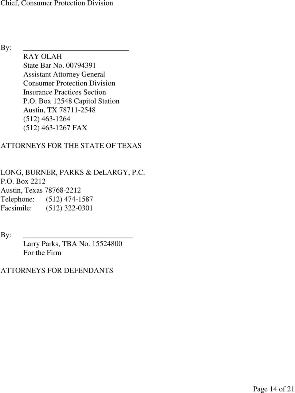 Box 12548 Capitol Station Austin, TX 78711-2548 (512) 463-1264 (512) 463-1267 FAX ATTORNEYS FOR THE STATE OF TEXAS LONG,