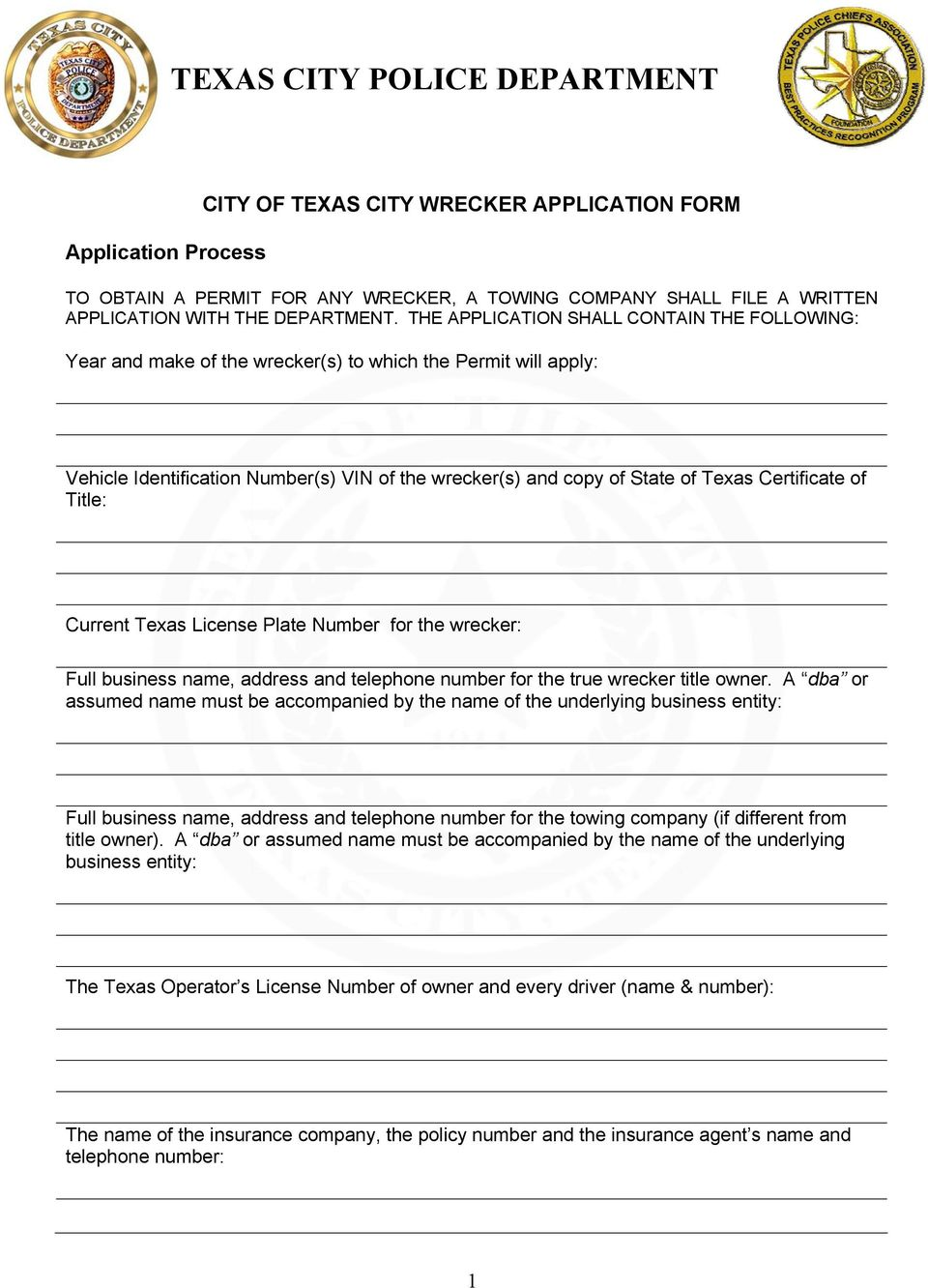 Certificate of Title: Current Texas License Plate Number for the wrecker: Full business name, address and telephone number for the true wrecker title owner.