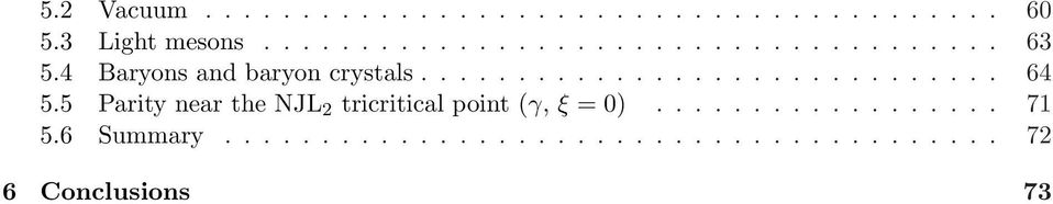 5 Parity near the NJL 2 tricritical point (γ, ξ = ).................. 71 5.