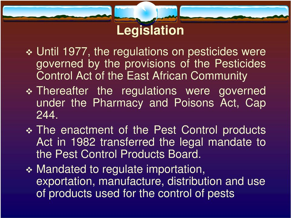The enactment of the Pest Control products Act in 1982 transferred the legal mandate to the Pest Control Products