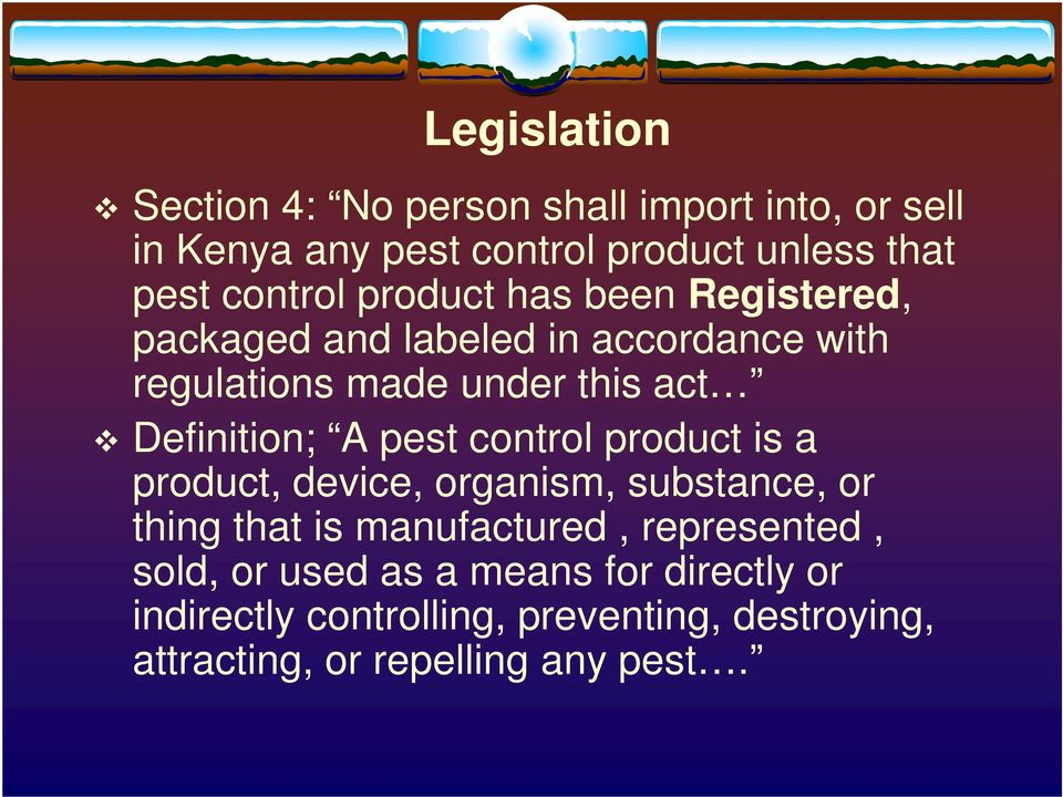 Definition; A pest control product is a product, device, organism, substance, or thing that is manufactured,