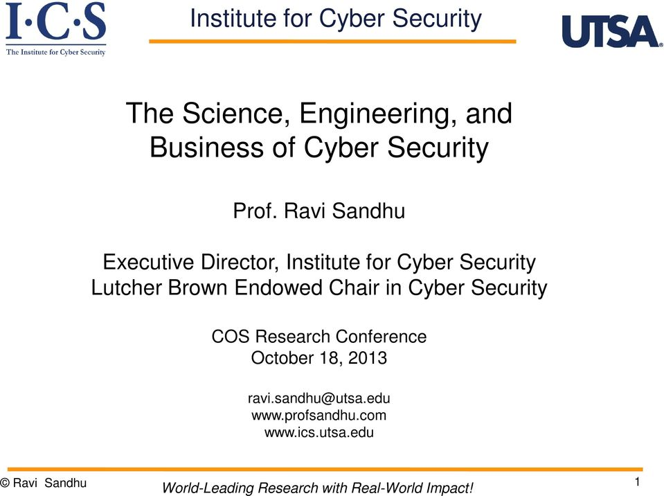 Ravi Sandhu Executive Director, Institute for Cyber Security Lutcher Brown
