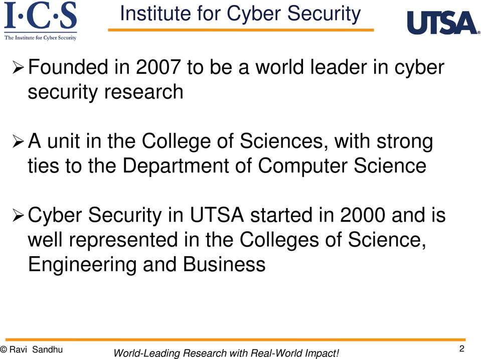 Department of Computer Science Cyber Security in UTSA started in 2000 and is