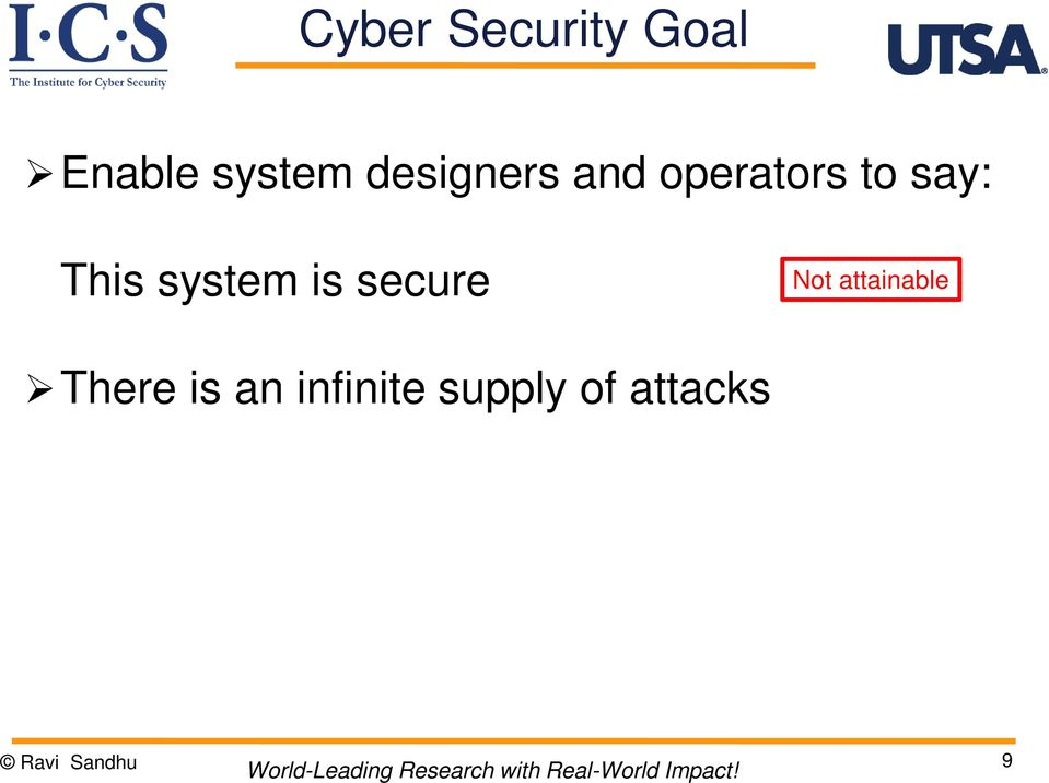 system is secure Not attainable There