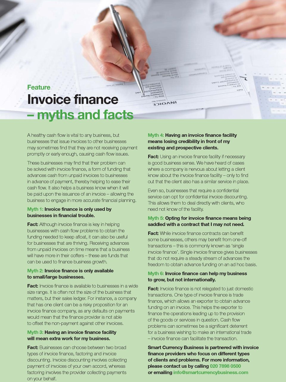 These businesses may find that their problem can be solved with invoice finance, a form of funding that advances cash from unpaid invoices to businesses in advance of payment, thereby helping to ease