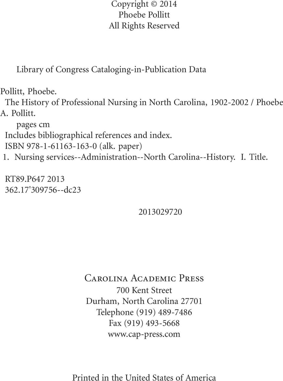 ISBN 978-1-61163-163-0 (alk. paper) 1. Nursing services--administration--north Carolina--History. I. Title. RT89.P647 2013 362.