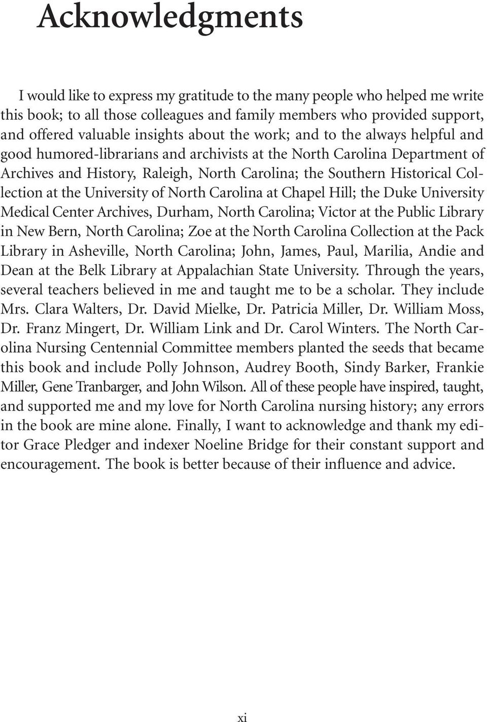 Collection at the University of North Carolina at Chapel Hill; the Duke University Medical Center Archives, Durham, North Carolina; Victor at the Public Library in New Bern, North Carolina; Zoe at