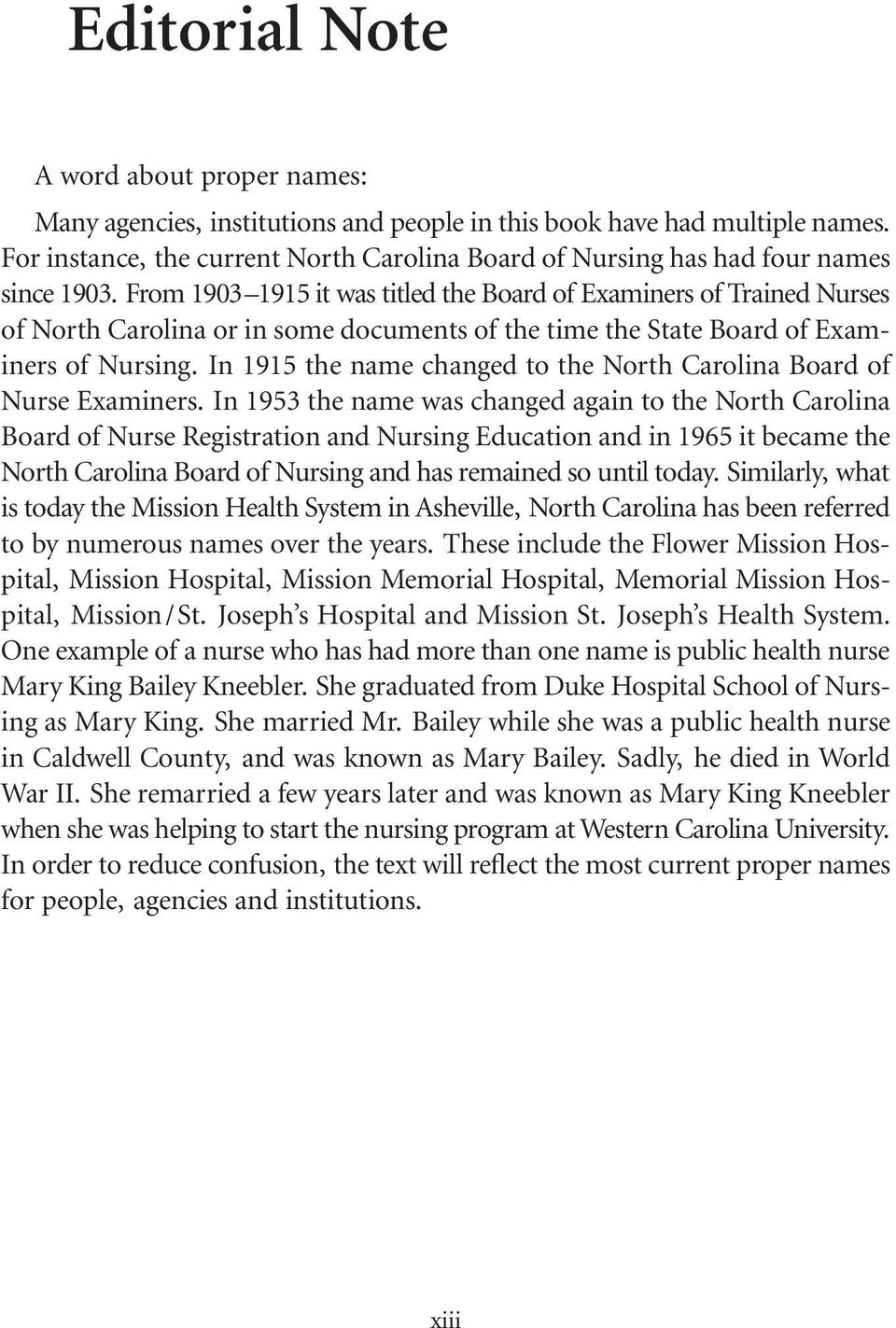 From 1903 1915 it was titled the Board of Examiners of Trained Nurses of North Carolina or in some documents of the time the State Board of Examiners of Nursing.