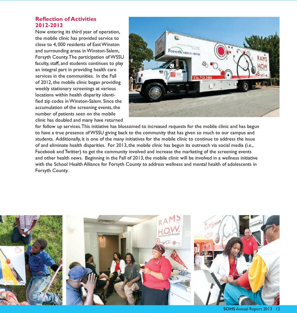 In the Fall of 2012, the mobile clinic began providing weekly stationary screenings at various locations within health disparity identified zip codes in Winston-Salem.