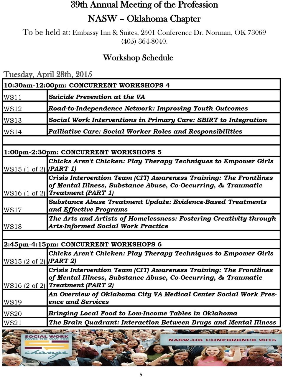 Interventions in Primary Care: SBIRT to Integration Palliative Care: Social Worker Roles and Responsibilities 1:00pm-2:30pm: CONCURRENT WORKSHOPS 5 Chicks Aren't Chicken: Play Therapy Techniques to