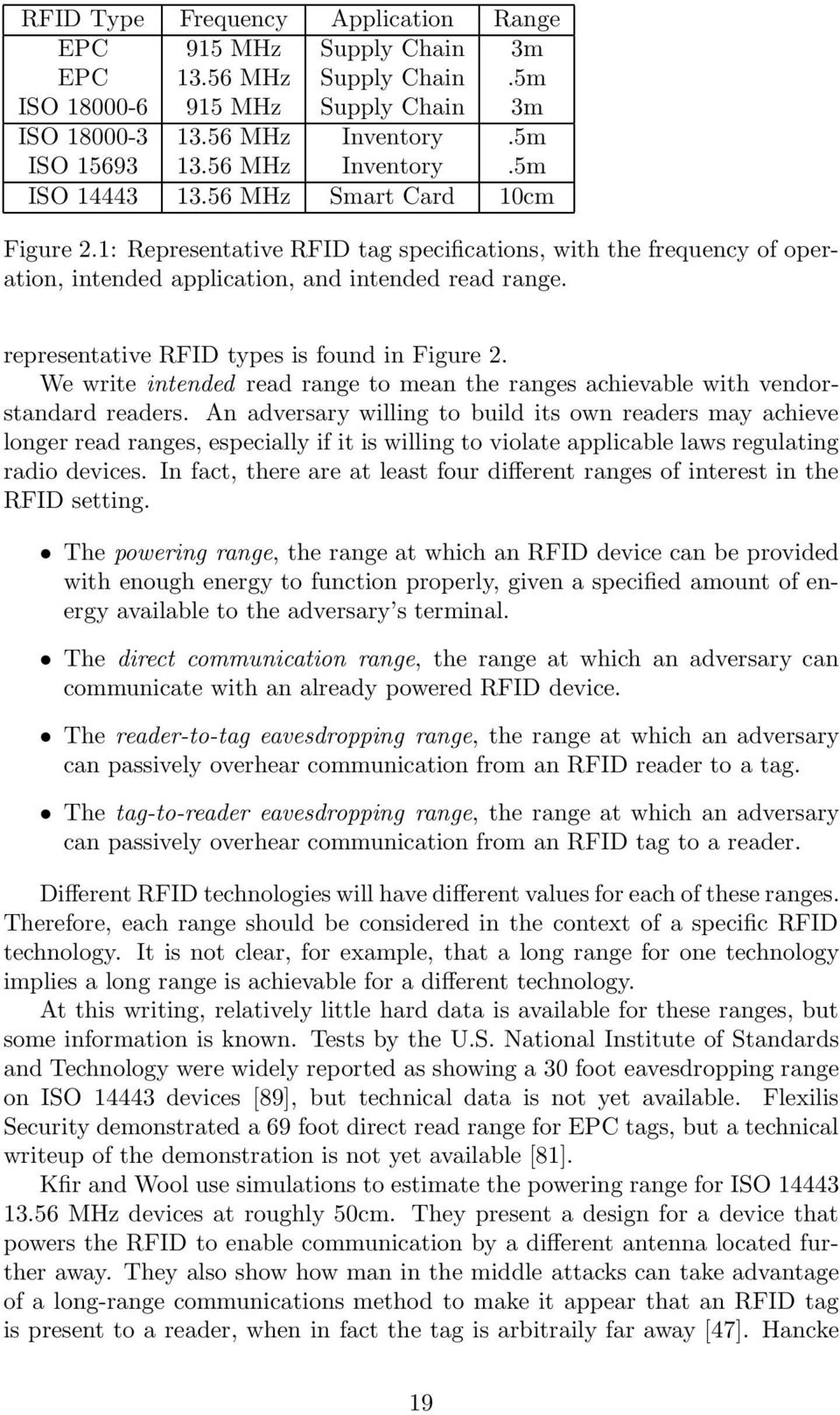 representative RFID types is found in Figure 2. We write intended read range to mean the ranges achievable with vendorstandard readers.