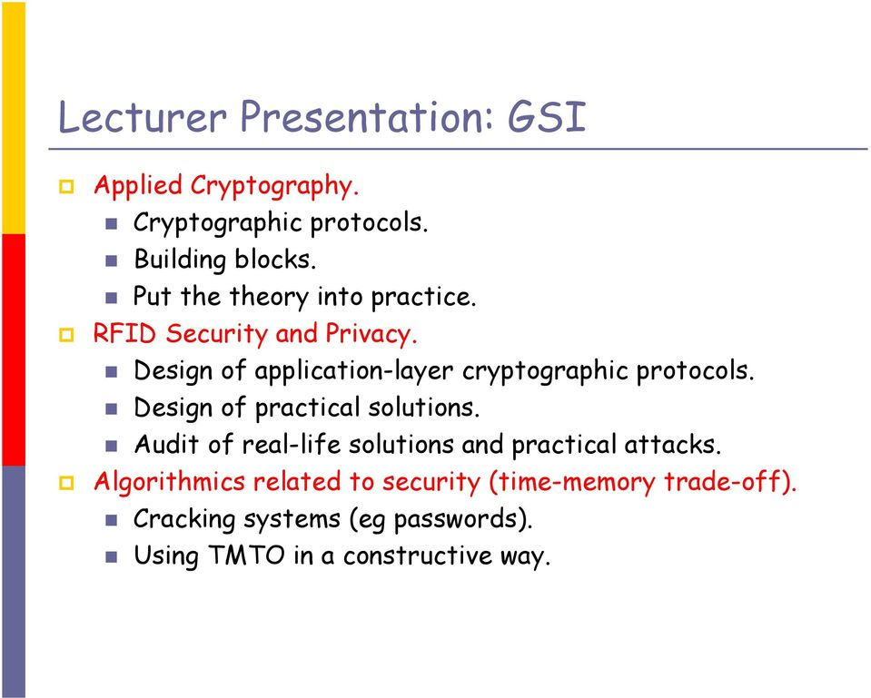 Design of application-layer cryptographic protocols. Design of practical solutions.