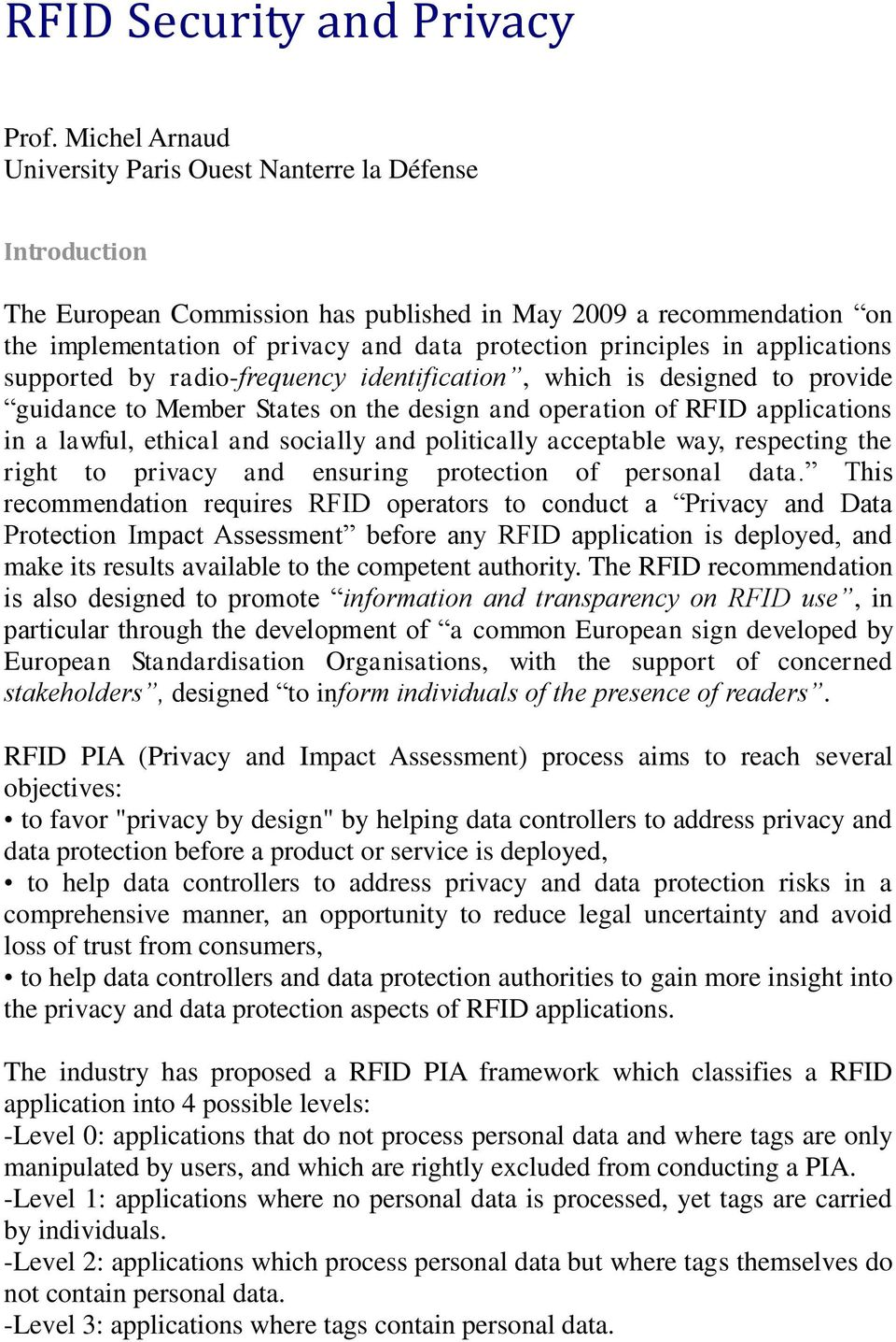 principles in applications supported by radio-frequency identification, which is designed to provide guidance to Member States on the design and operation of RFID applications in a lawful, ethical