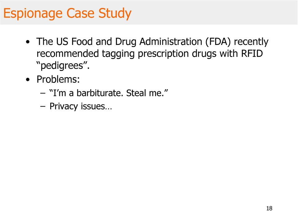 tagging prescription drugs with RFID pedigrees.