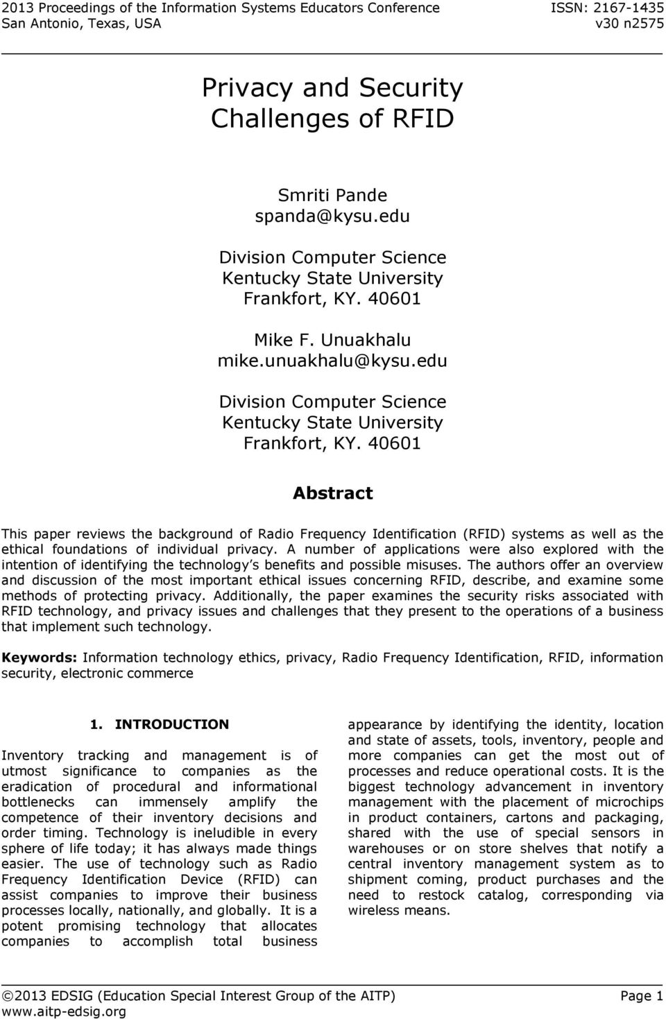 40601 Mike F. Unuakhalu mike.unuakhalu@kysu. 40601 Abstract This paper reviews the background of Radio Frequency Identification (RFID) systems as well as the ethical foundations of individual privacy.