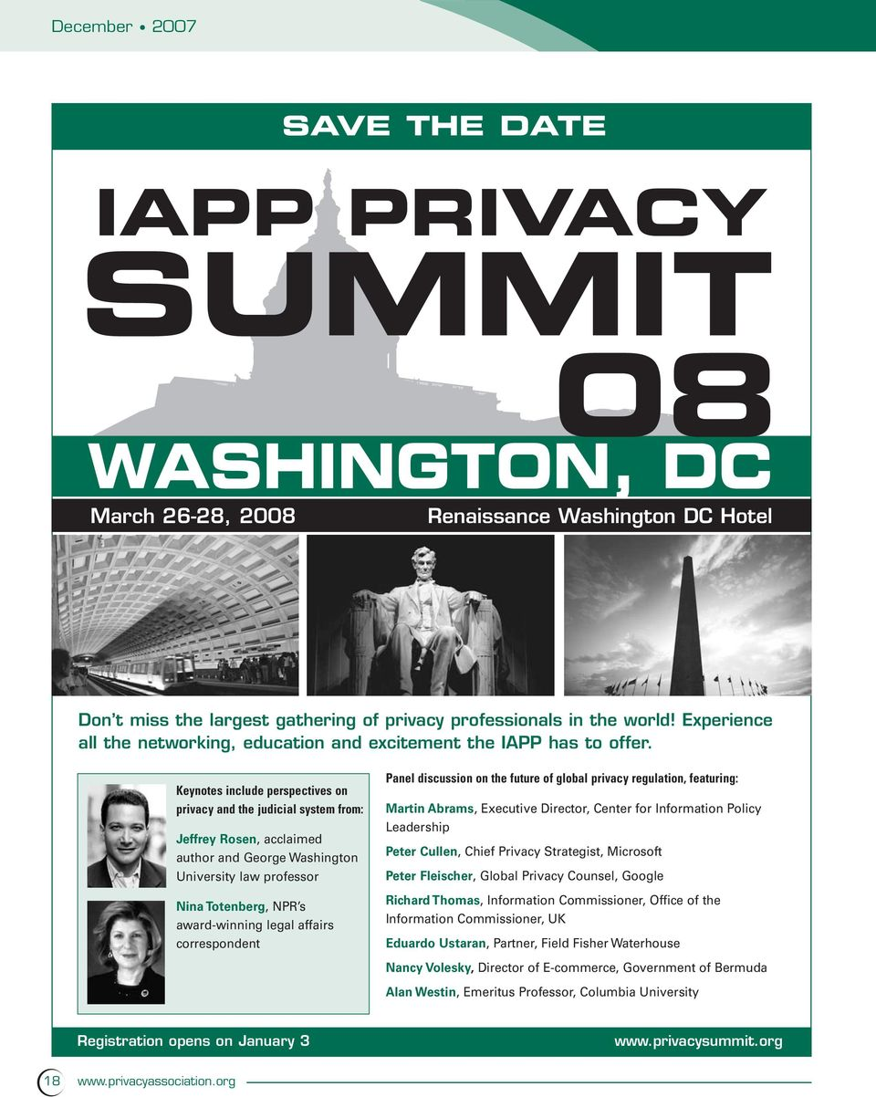 Keynotes include perspectives on privacy and the judicial system from: Jeffrey Rosen, acclaimed author and George Washington University law professor Nina Totenberg, NPR s award-winning legal affairs