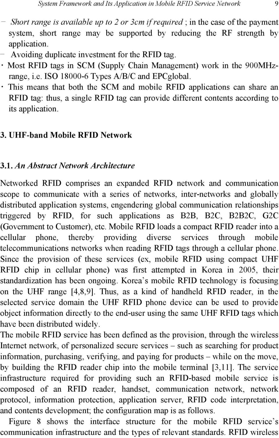 This means that both the SCM and mobile RFID applications can share an RFID tag: thus, a single RFID tag can provide different contents according to its application. 3. UHF-band Mobile RFID Network 3.