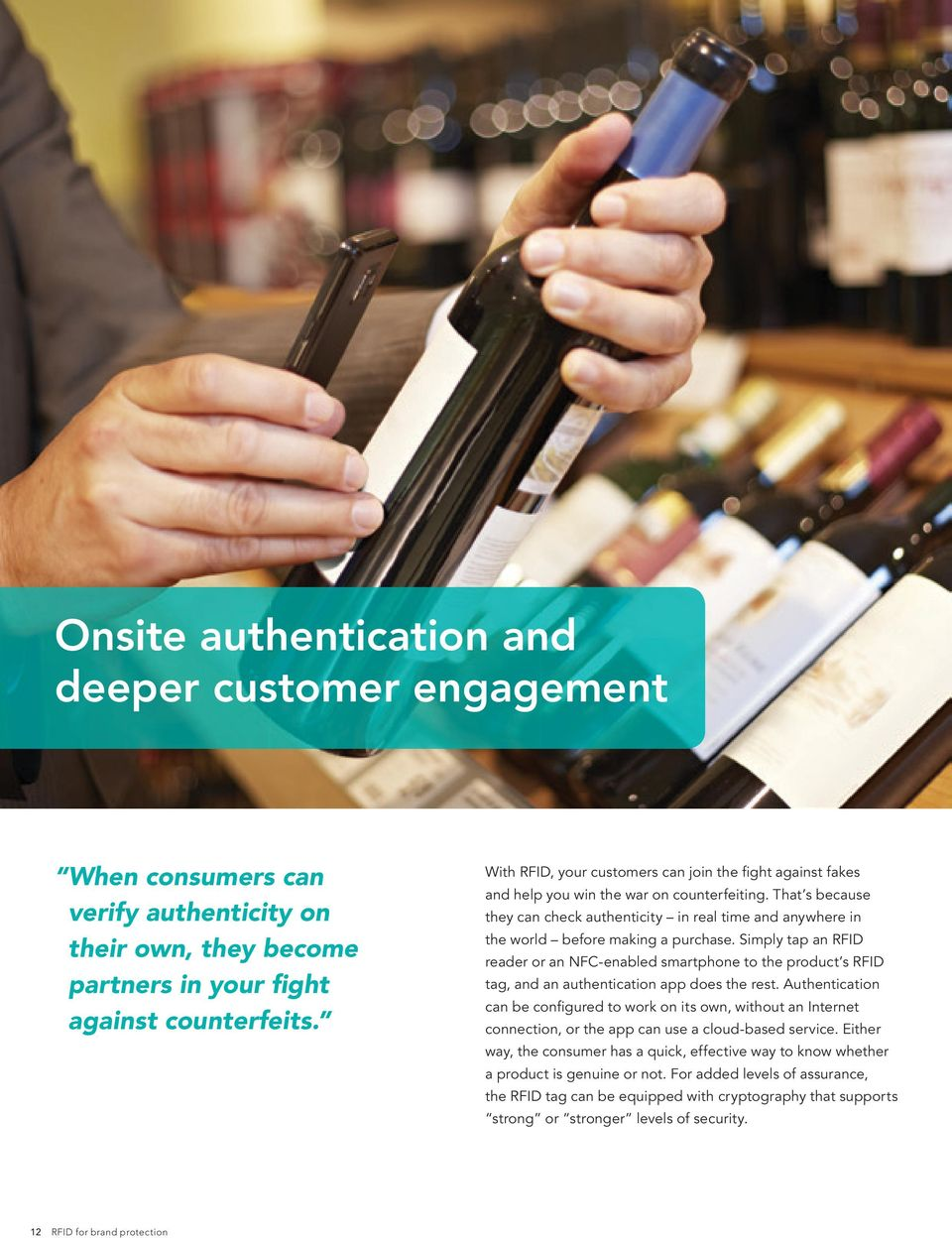 That s because they can check authenticity in real time and anywhere in the world before making a purchase.