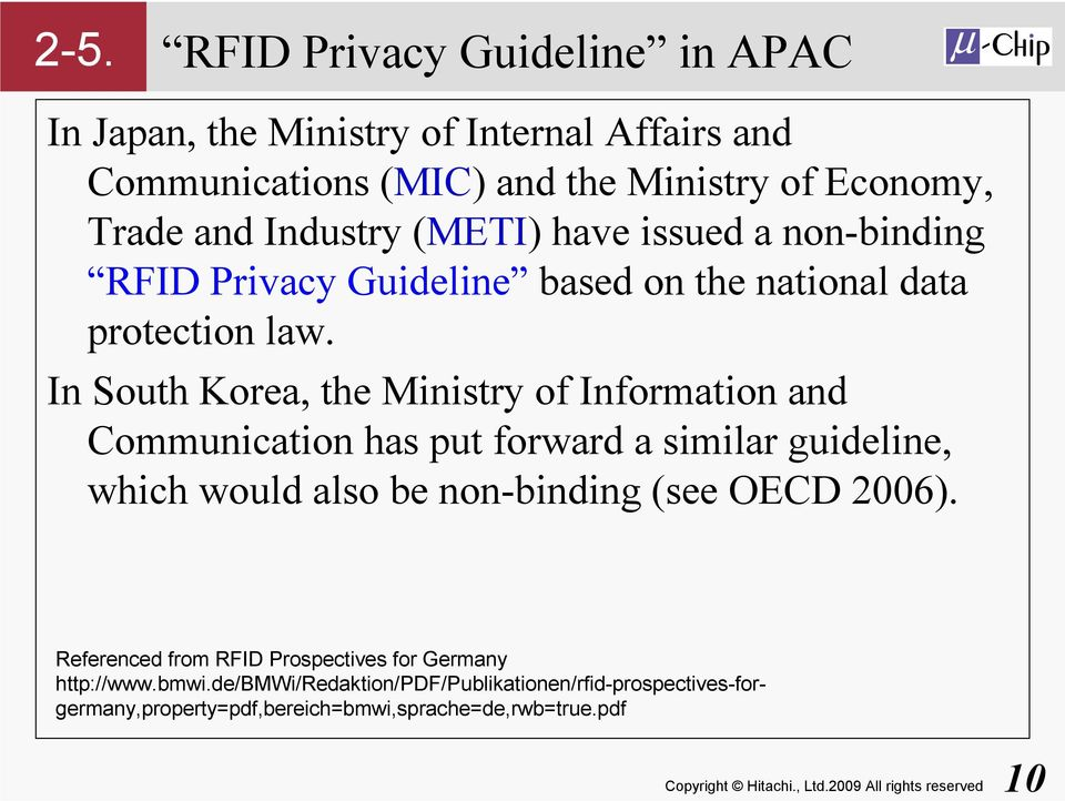 In South Korea, the Ministry of Information and Communication has put forward a similar guideline, which would also be non-binding (see OECD