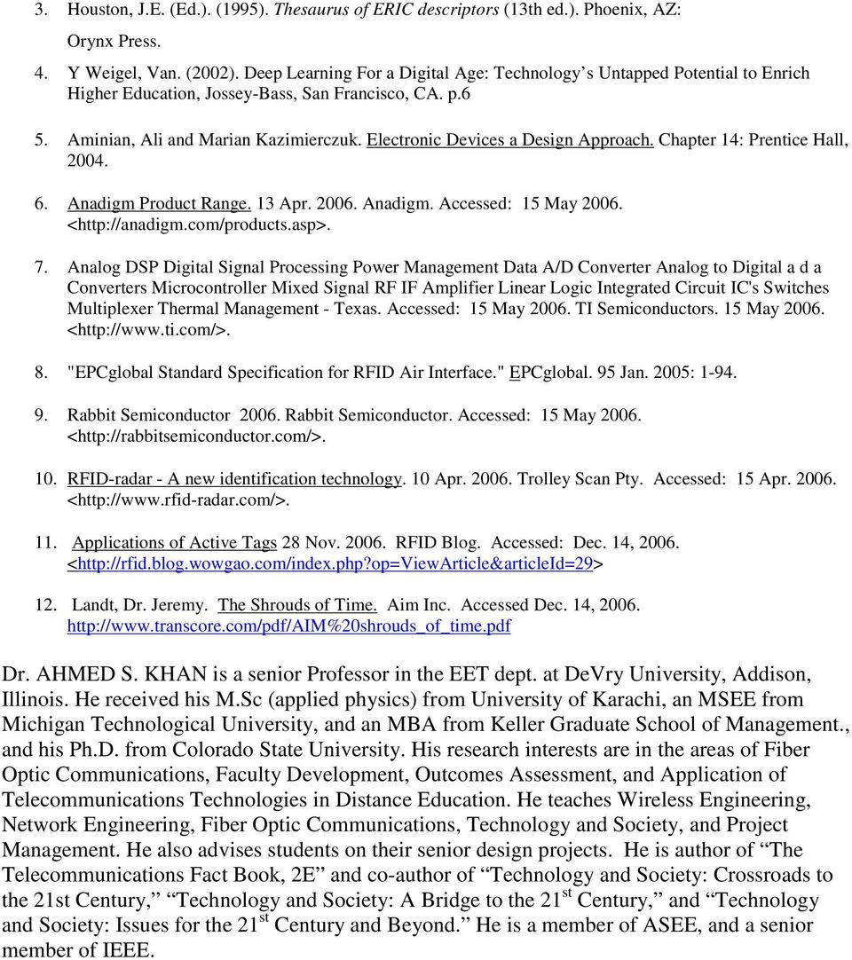 Electronic Devices a Design Approach. Chapter 14: Prentice Hall, 2004. 6. Anadigm Product Range. 13 Apr. 2006. Anadigm. Accessed: 15 May 2006. <http://anadigm.com/products.asp>. 7.