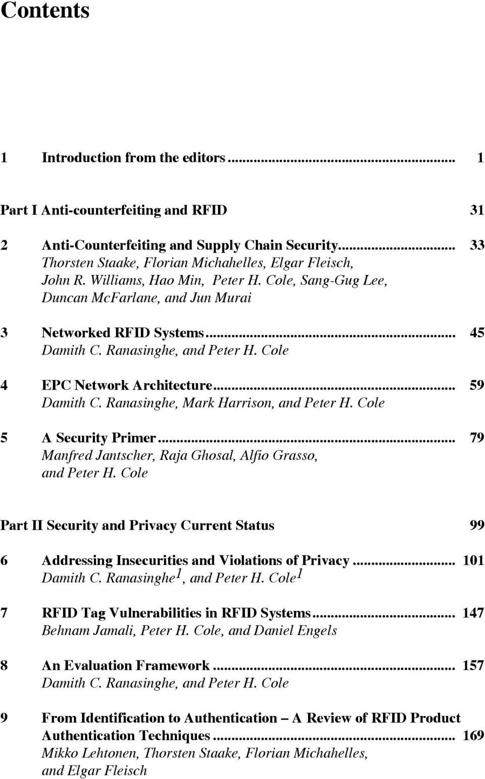 Ranasinghe, Mark Harrison, and Peter H. Cole 5 A Security Primer... 79 Manfred Jantscher, Raja Ghosal, Alfio Grasso, and Peter H.