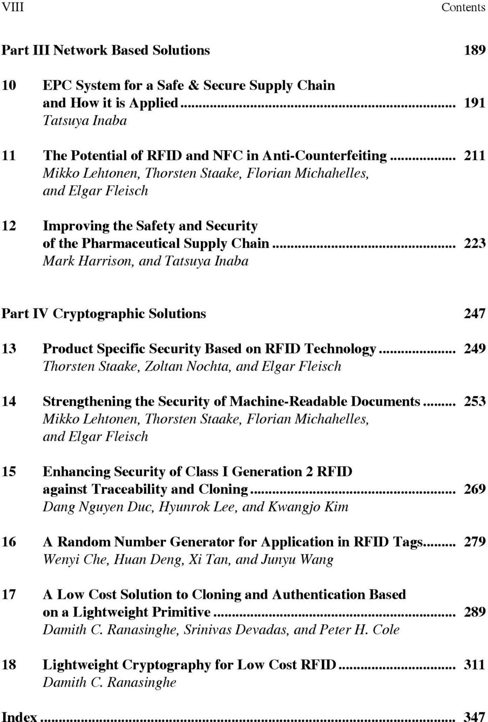 .. 223 Mark Harrison, and Tatsuya Inaba Part IV Cryptographic Solutions 247 13 Product Specific Security Based on RFID Technology.