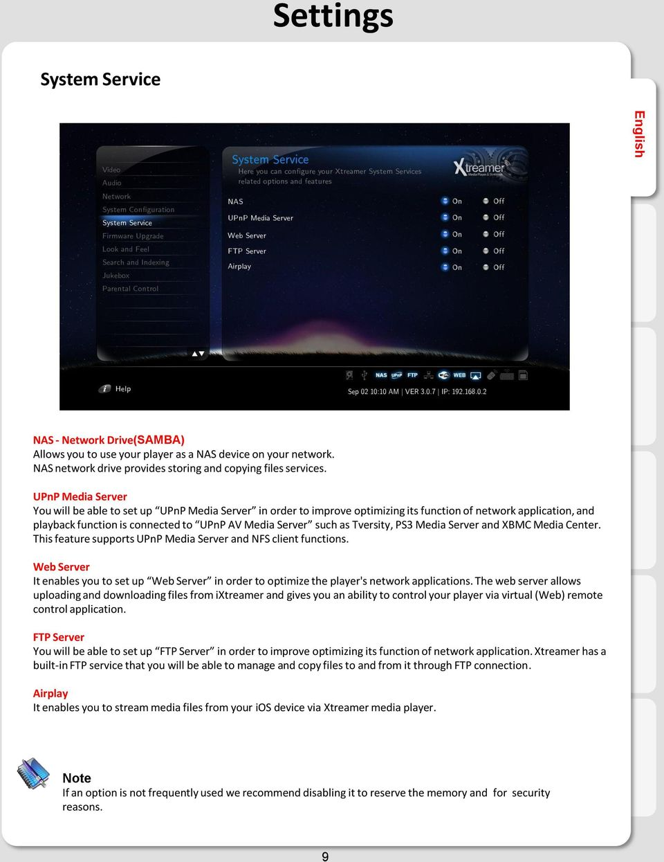 Tversity, PS3 Media Server and XBMC Media Center. This feature supports UPnP Media Server and NFS client functions.