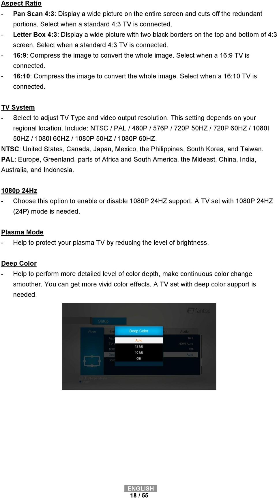 Select when a 16:9 TV is connected. - 16:10: Compress the image to convert the whole image. Select when a 16:10 TV is connected. TV System - Select to adjust TV Type and video output resolution.