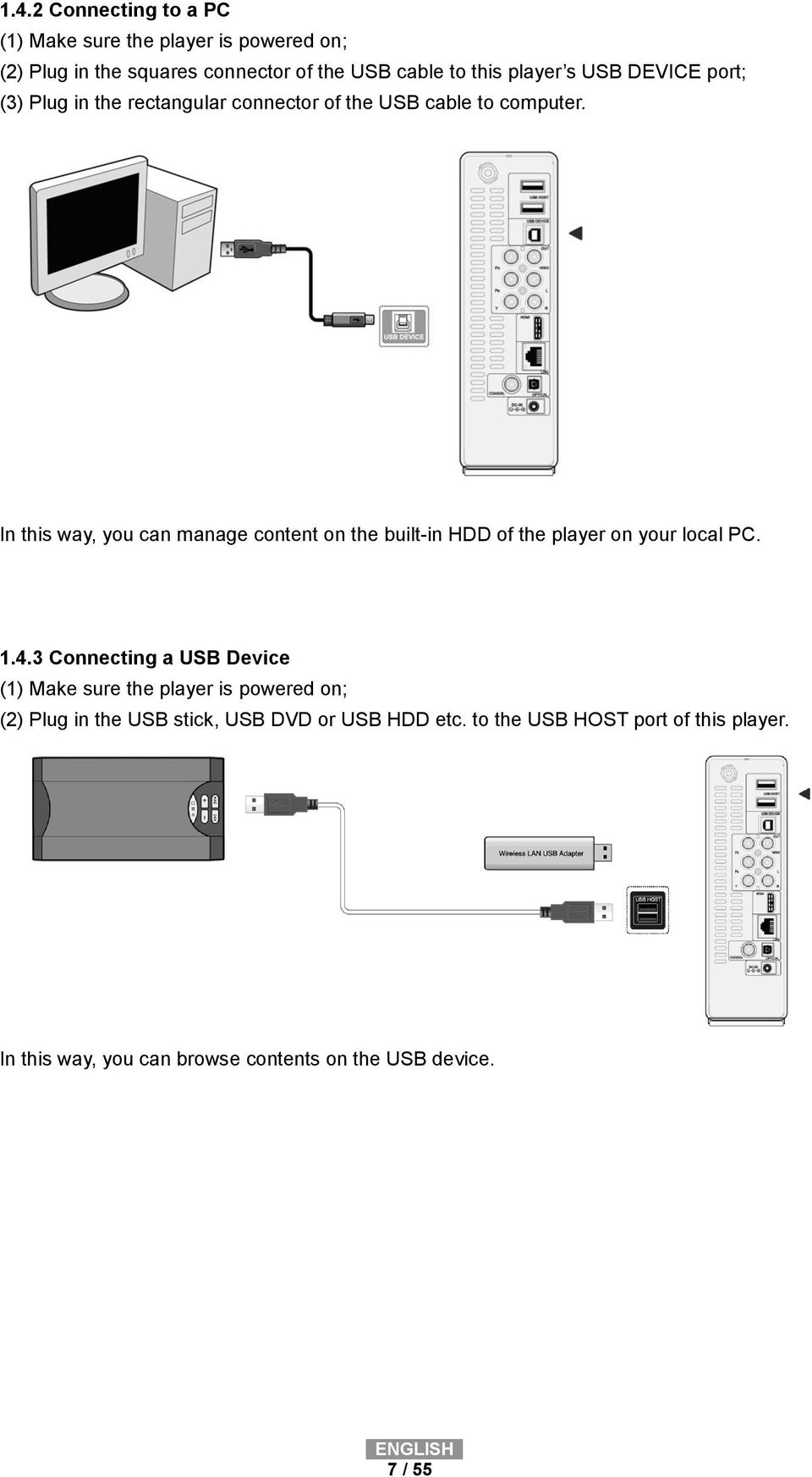 In this way, you can manage content on the built-in HDD of the player on your local PC. 1.4.