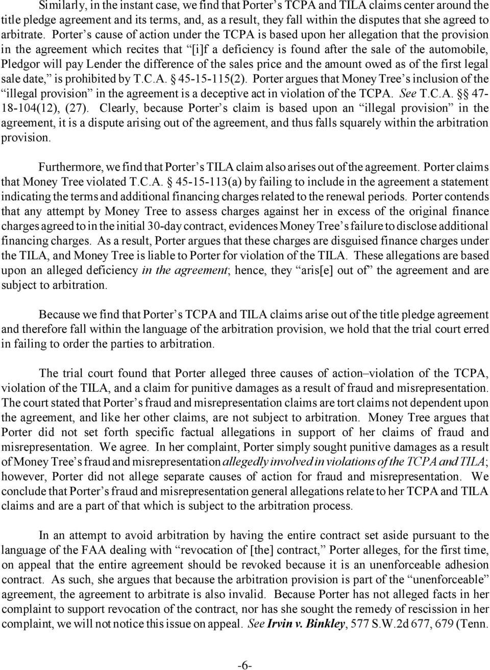 Porter s cause of action under the TCPA is based upon her allegation that the provision in the agreement which recites that [i]f a deficiency is found after the sale of the automobile, Pledgor will