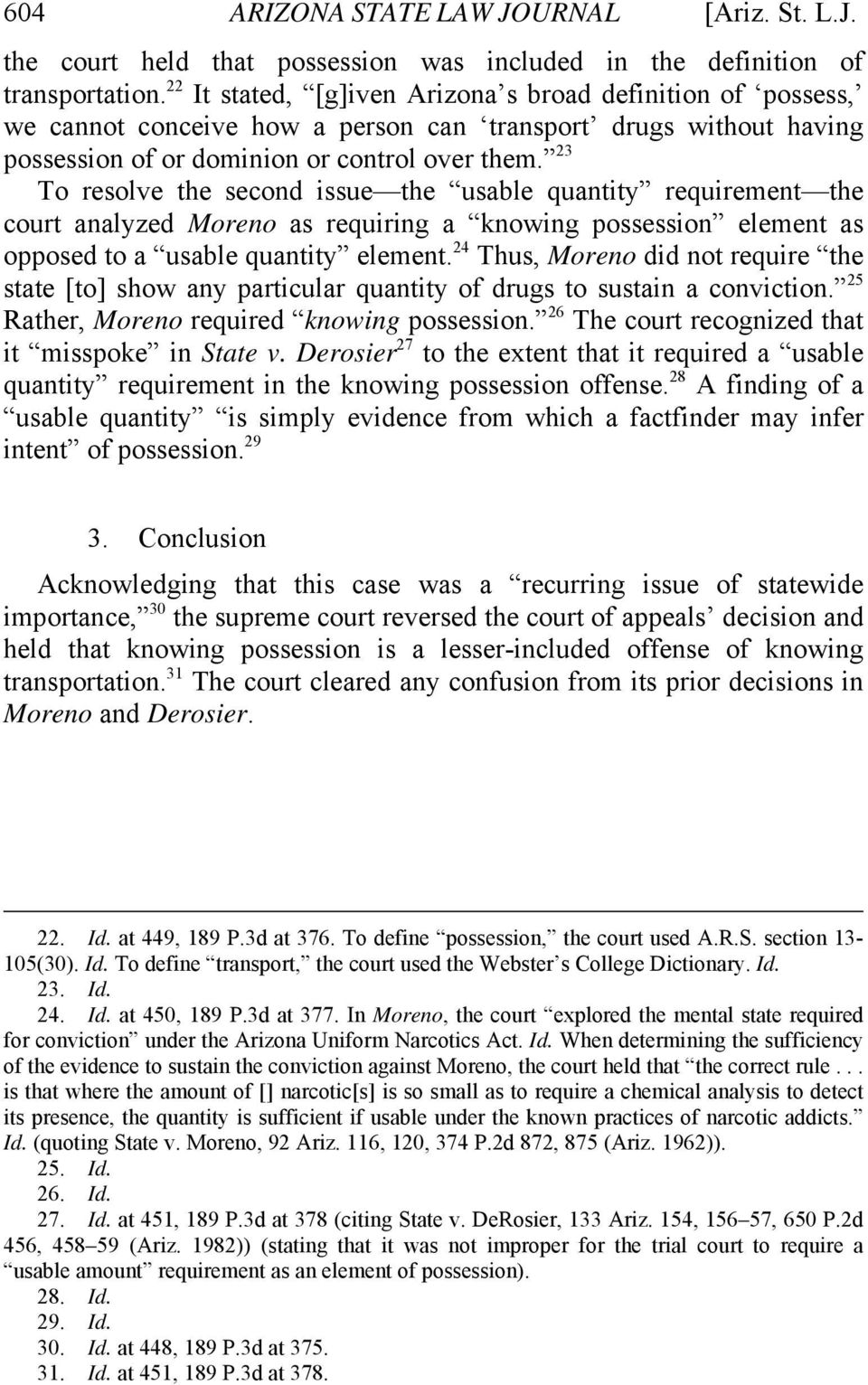 23 To resolve the second issue the usable quantity requirement the court analyzed Moreno as requiring a knowing possession element as opposed to a usable quantity element.