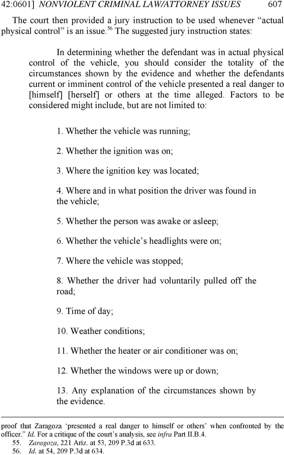evidence and whether the defendants current or imminent control of the vehicle presented a real danger to [himself] [herself] or others at the time alleged.