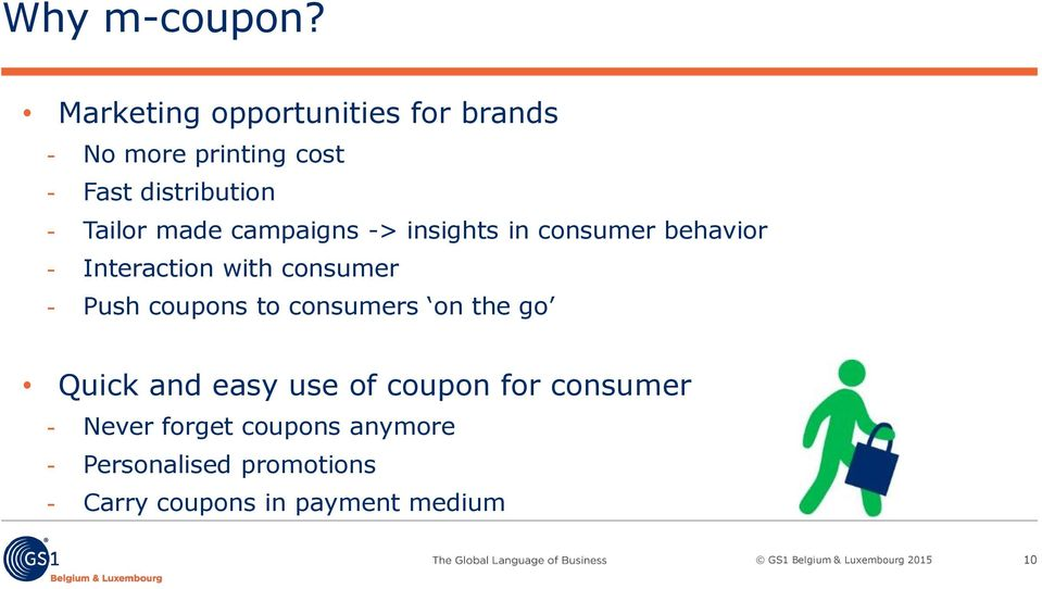 made campaigns -> insights in consumer behavior Interaction with consumer Push