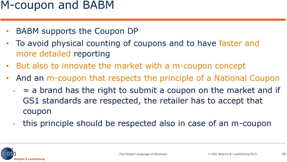 principle of a National Coupon = a brand has the right to submit a coupon on the market and if GS1 standards are