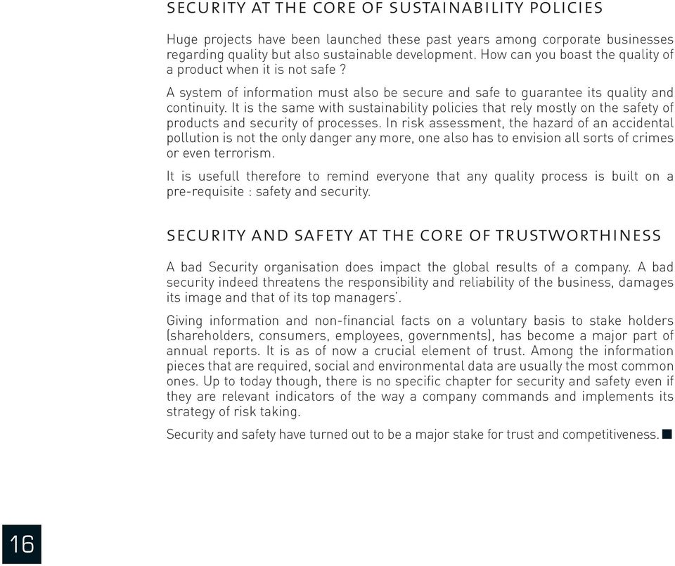It is the same with sustainability policies that rely mostly on the safety of products and security of processes.