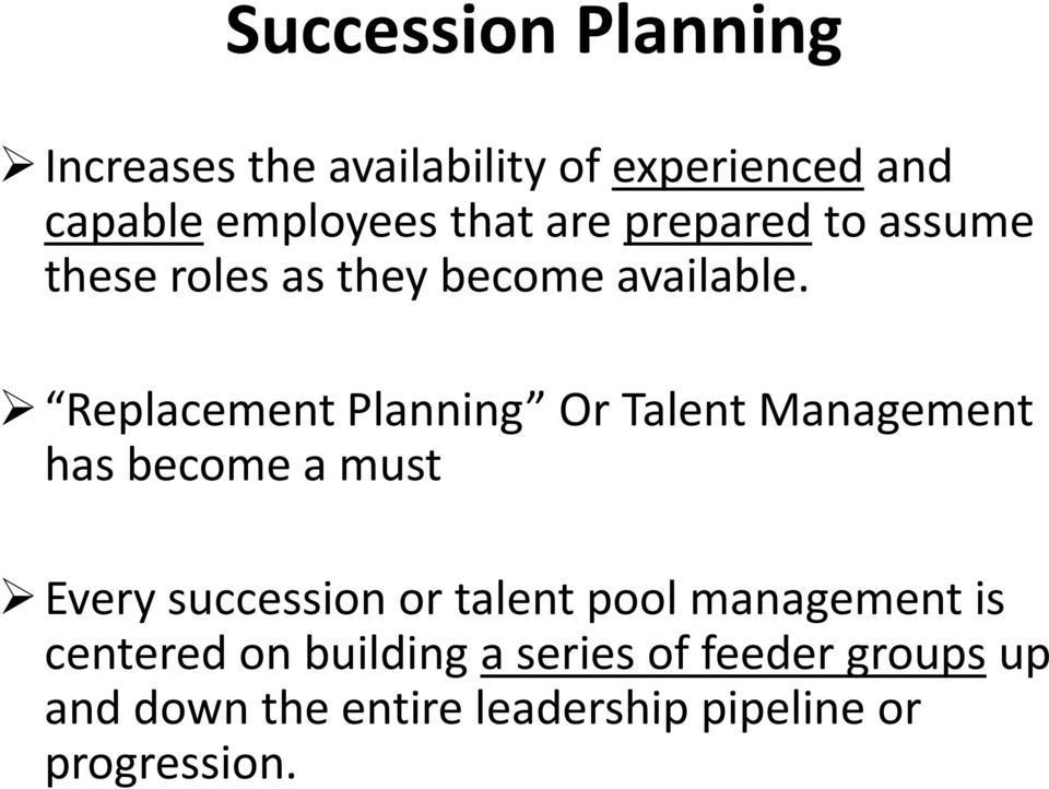 Replacement Planning Or Talent Management has become a must Every succession or talent