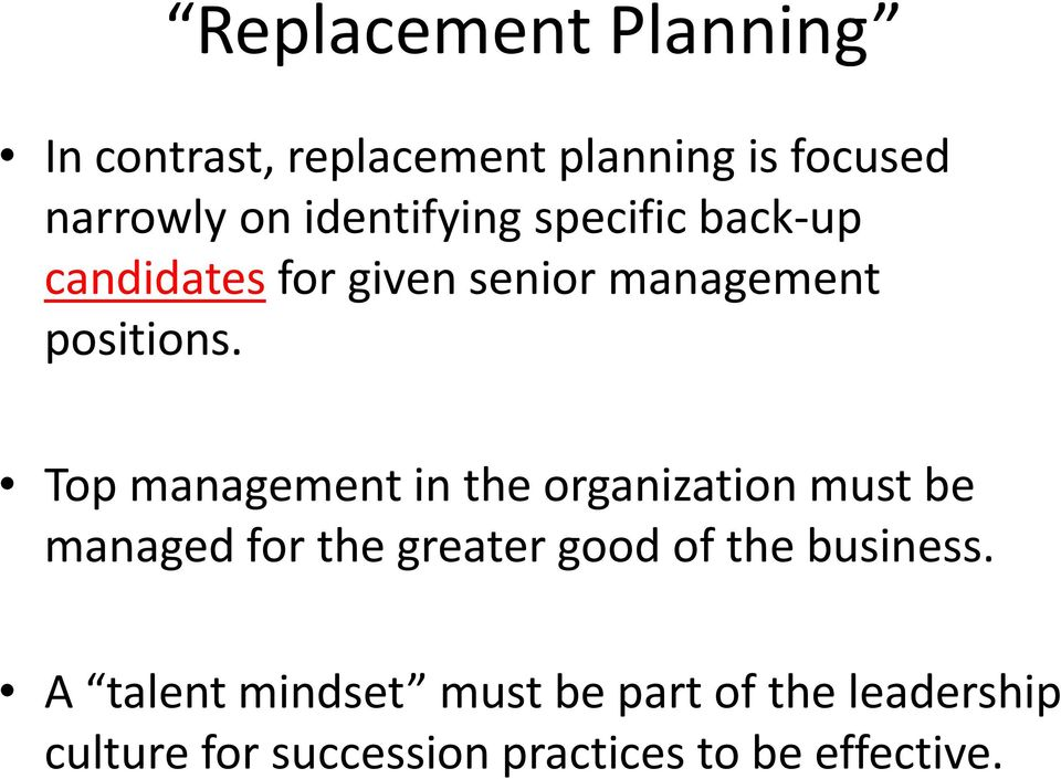 Top management in the organization must be managed for the greater good of the