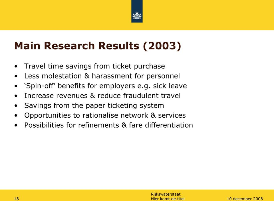 sick leave Increase revenues & reduce fraudulent travel Savings from the paper ticketing