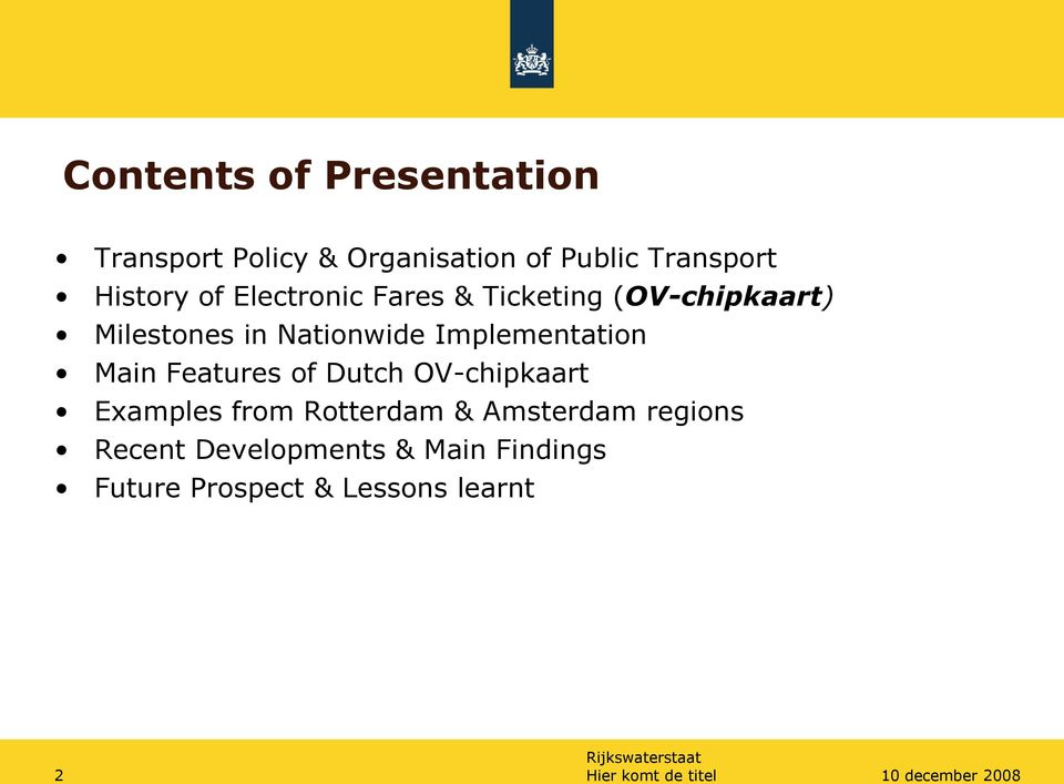 Implementation Main Features of Dutch OV-chipkaart Examples from Rotterdam &