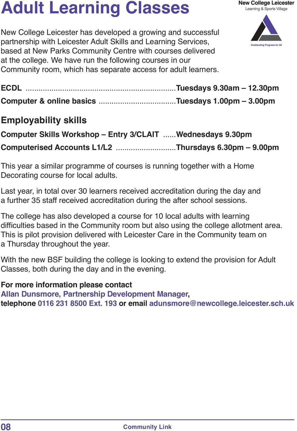 00pm 3.00pm Employability skills Computer Skills Workshop Entry 3/CLAIT...Wednesdays 9.30pm Computerised Accounts L1/L2...Thursdays 6.30pm 9.