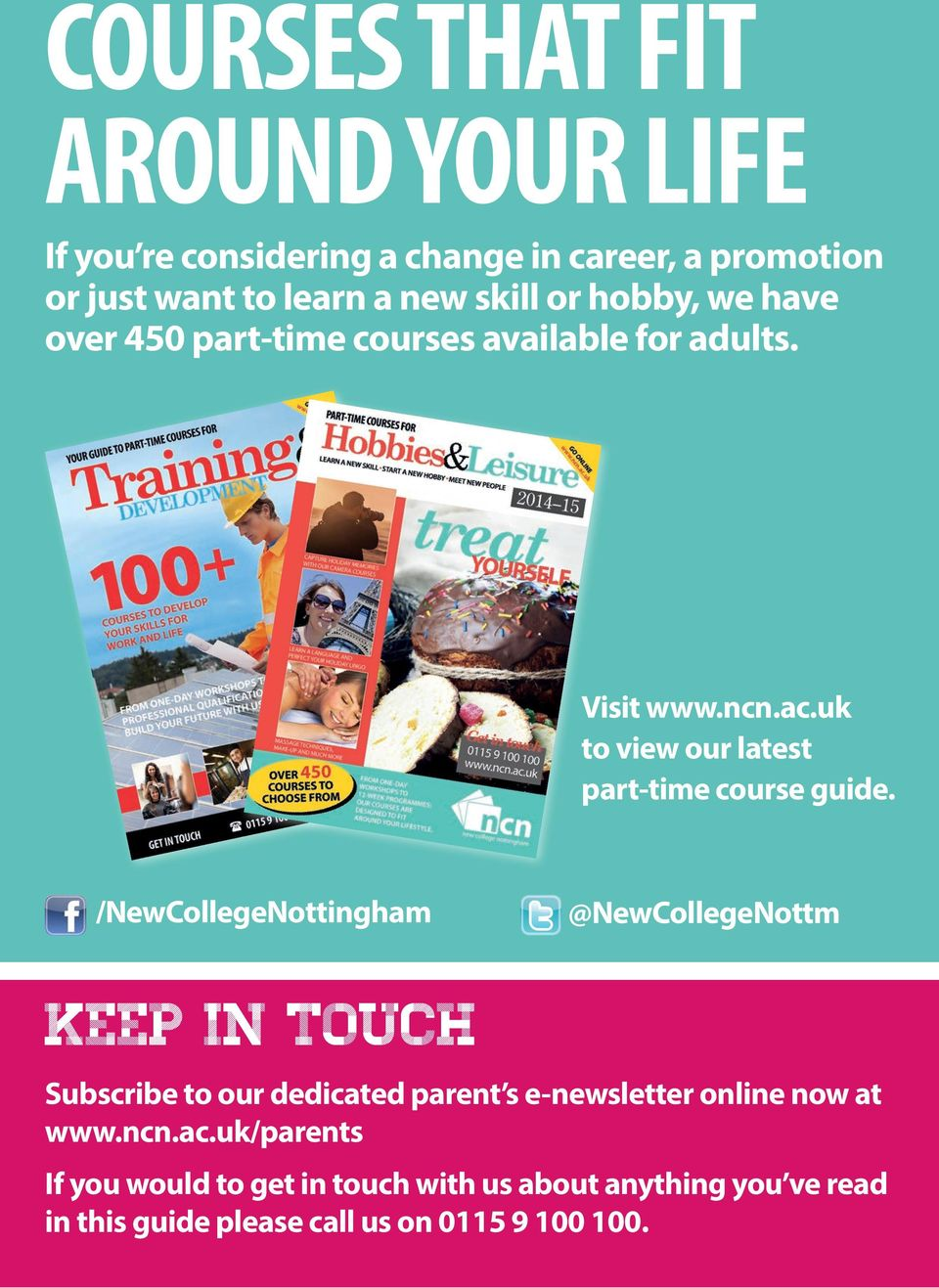 /NewCollegeNottingham @NewCollegeNottm keep in touch Subscribe to our dedicated parent s e-newsletter online now at www.ncn.
